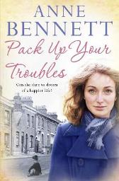 Pack Up Your Troubles - Anne Bennett