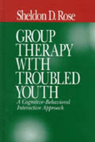 Group Therapy with Troubled Youth - Sheldon D. (David) Rose