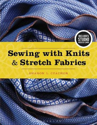 Sewing with Knits and Stretch Fabrics - Sharon Czachor