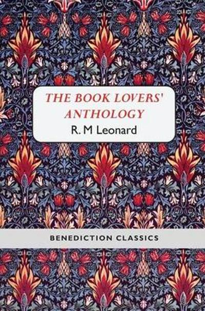 The Book Lovers' Anthology - R M Leonard