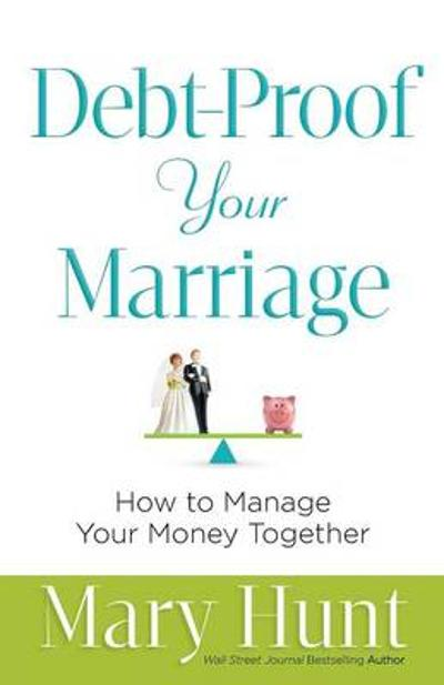 Debt-Proof Your Marriage - Mary Hunt