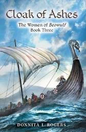Cloak of Ashes: The Women of Beowulf Book Three - Donnita L Rogers