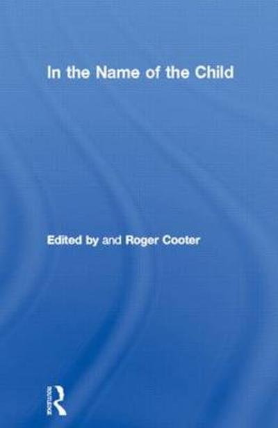 In the Name of the Child - Roger Cooter