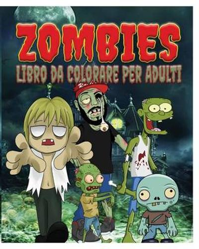 Zombies Libro Da Colorare Per Adulti - Jason Potash