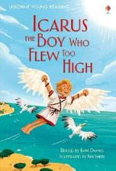 Icarus, the Boy Who Flew Too High - Katie Daynes Katie Daynes Kim Smith