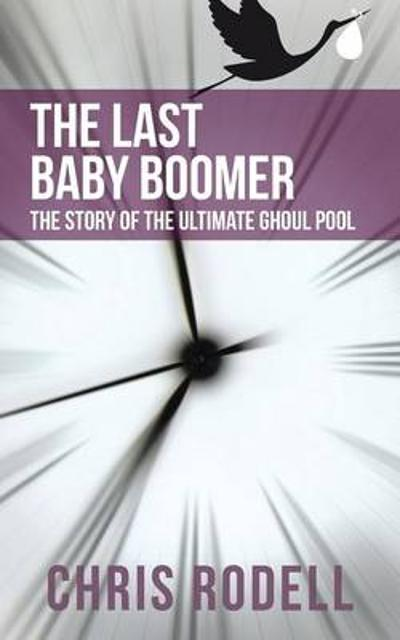 The Last Baby Boomer - Chris Rodell