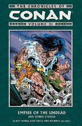 The Chronicles Of Conan Volume 31: Empire Of The Undead And Other Stories - Roy Thomas Sebastian Fiumara