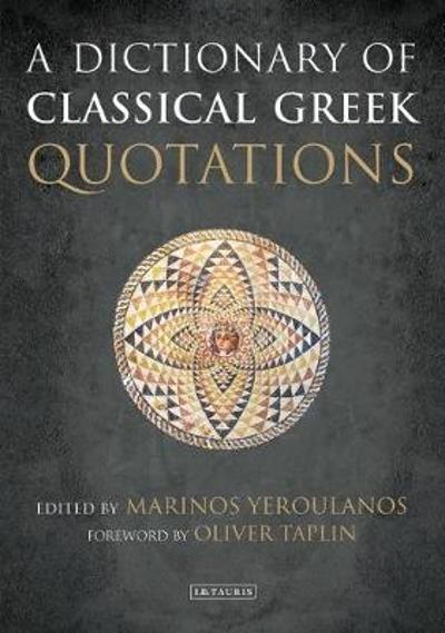 A Dictionary of Classical Greek Quotations - Marinos Yeroulanos