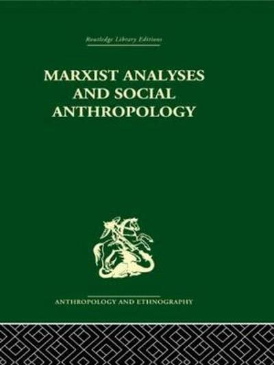 Marxist Analyses and Social Anthropology - Maurice Bloch