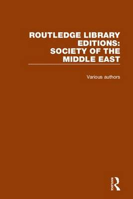 Routledge Library Editions: Society of the Middle East - Various