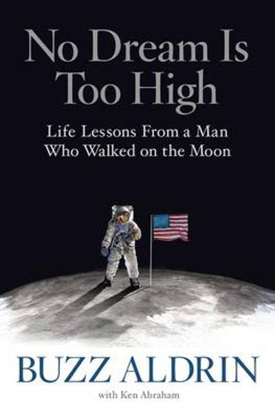 No Dream Is Too High - Buzz Aldrin