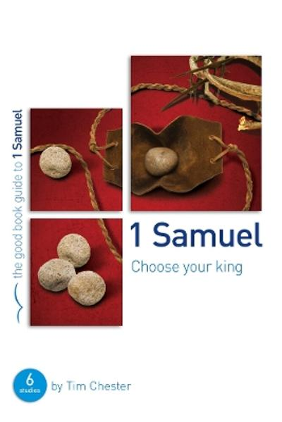 1 Samuel: Choose your King - Tim Chester