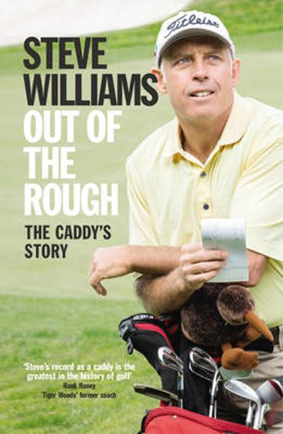 Out of the Rough - Steve Williams