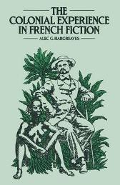 The Colonial Experience in French Fiction - Alec Hargreaves