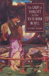 The Lady of Shalott in the Victorian Novel - Jennifer Gribble