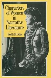 Characters of Women in Narrative Literature - Keith M. May