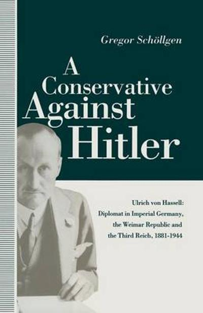 A Conservative Against Hitler - Louise Willmot