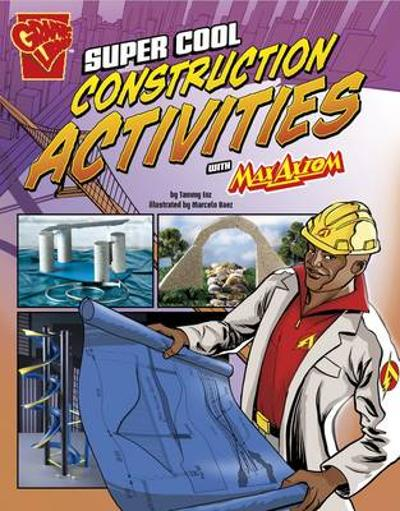 Super Cool Construction Activities with Max Axiom - Tammy Enz
