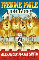 Freddie Mole, Lion Tamer - Alexander McCall Smith Kate Hindley