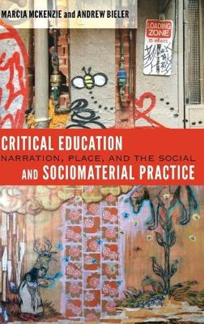 Critical Education and Sociomaterial Practice - Marcia McKenzie