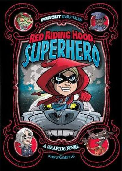 Red Riding Hood, Superhero - Otis Frampton