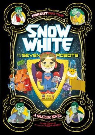 Snow White and the Seven Robots - Louise Simonson