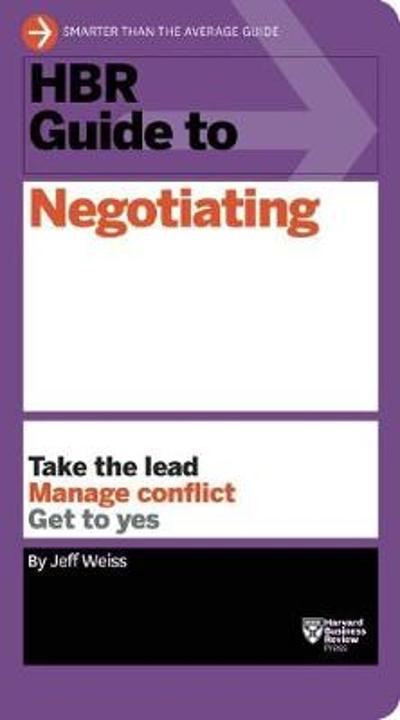HBR Guide to Negotiating (HBR Guide Series) - Jeff Weiss