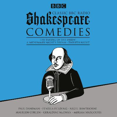 Classic BBC Radio Shakespeare: Comedies - William Shakespeare