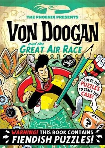 Phoenix Presents: Von Doogan and the Great Air Race - Lorenzo Etherington