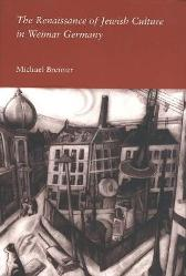 The Renaissance of Jewish Culture in Weimar Germany - Michael Brenner