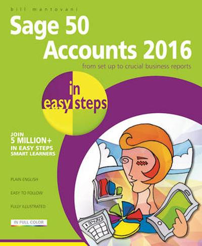 Sage Accounts 2016 in Easy Steps - Bill Mantovani