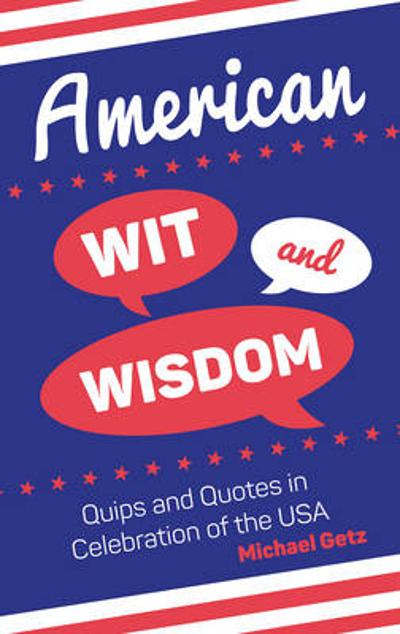 American Wit and Wisdom - Michael Getz