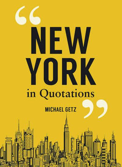 New York in Quotations - Michael Getz