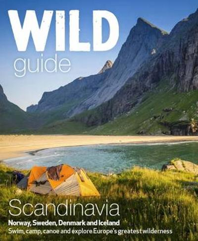 Wild Guide Scandinavia (Norway, Sweden, Iceland and Denmark) - Ben Love