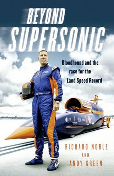 Beyond Supersonic - Richard Noble