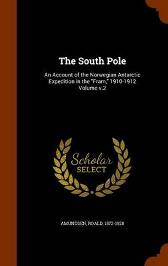 The South Pole - Captain Roald Amundsen