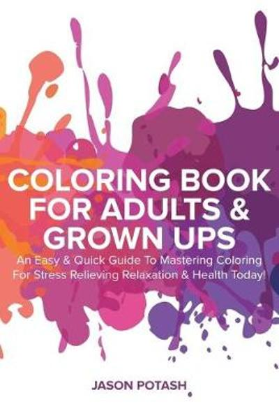 Coloring Book For Adults & Grown Ups - Jason Potash