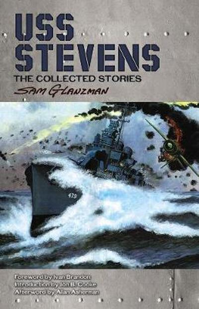 USS Stevens: The Complete Collection - Sam Glanzman