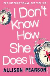 I don't know how she does it - Allison Pearson