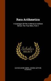 Rara Arithmetica - David Eugene Smith George Arthur Plimpton