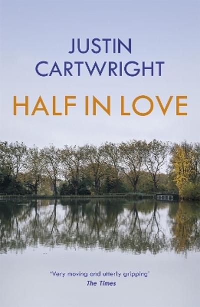 Half in love - Justin Cartwright