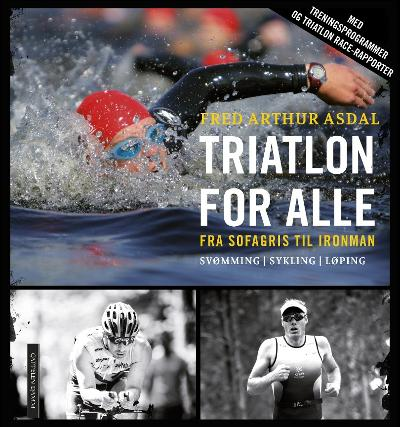 Triatlon for alle - Fred Arthur Asdal