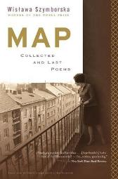 Map: Collected and Last Poems - Wislawa Szymborska Clare Cavanagh Stanislaw Baranczak