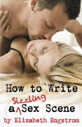 How to Write a Sizzling Sex Scene - Elizabeth Engstrom