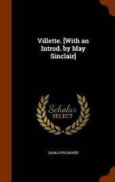 Villette. [With an Introd. by May Sinclair] - Charlotte Bronte