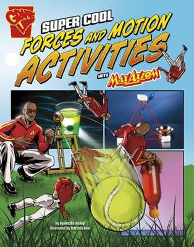 Super Cool Forces and Motion Activities with Max Axiom - Agnieszka Biskup