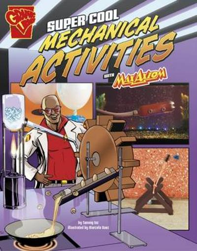 Super Cool Mechanical Activities with Max Axiom - Tammy Enz