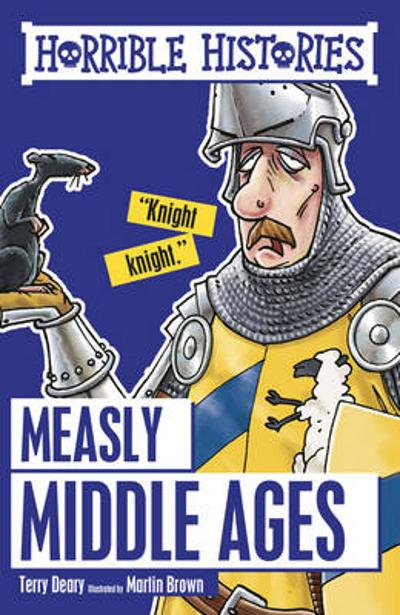 Measly Middle Ages - Terry Deary