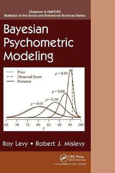Bayesian Psychometric Modeling - Roy Levy