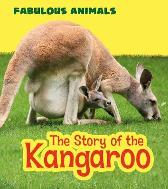 The Story of the Kangaroo - Anita Ganeri